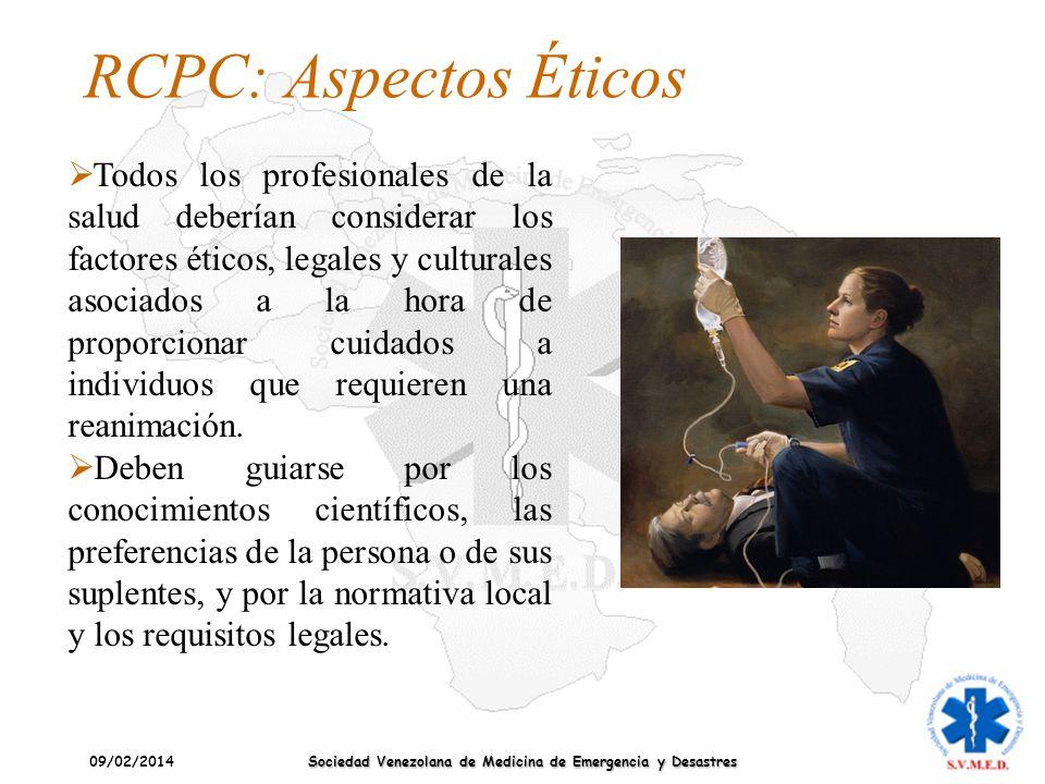 09/02/2014 Sociedad Venezolana de Medicina de Emergencia y Desastres RCPC: Aspectos Éticos Todos los profesionales de la salud deberían considerar los