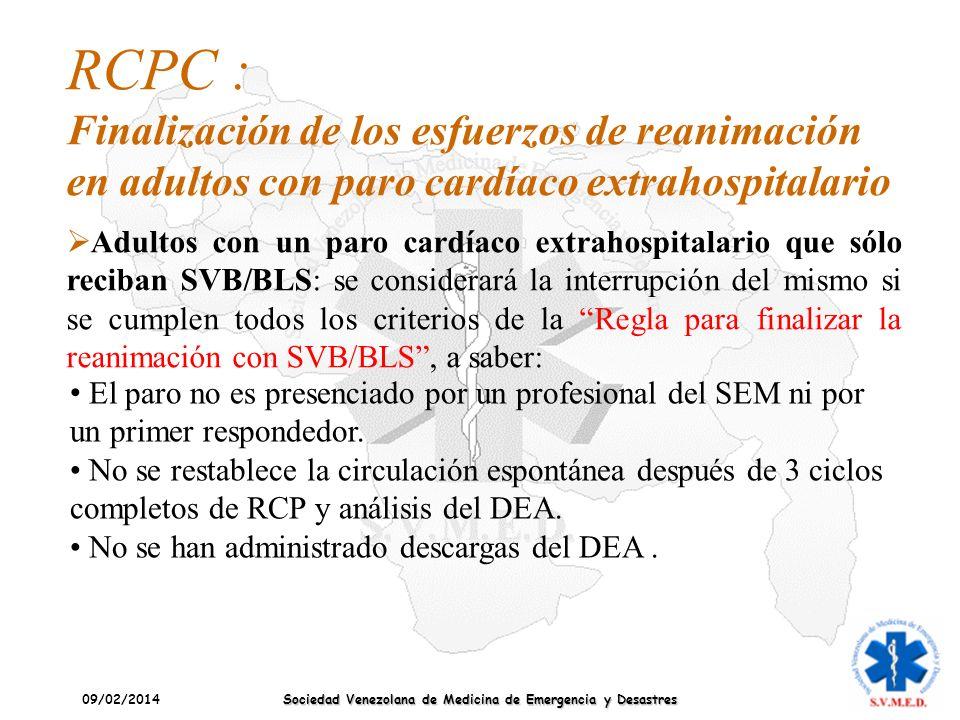 09/02/2014 Sociedad Venezolana de Medicina de Emergencia y Desastres RCPC : Finalización de los esfuerzos de reanimación en adultos con paro cardíaco