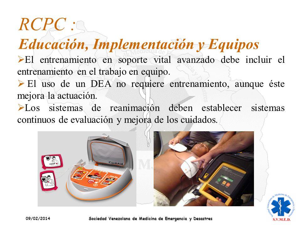 09/02/2014 Sociedad Venezolana de Medicina de Emergencia y Desastres RCPC : Educación, Implementación y Equipos El entrenamiento en soporte vital avan