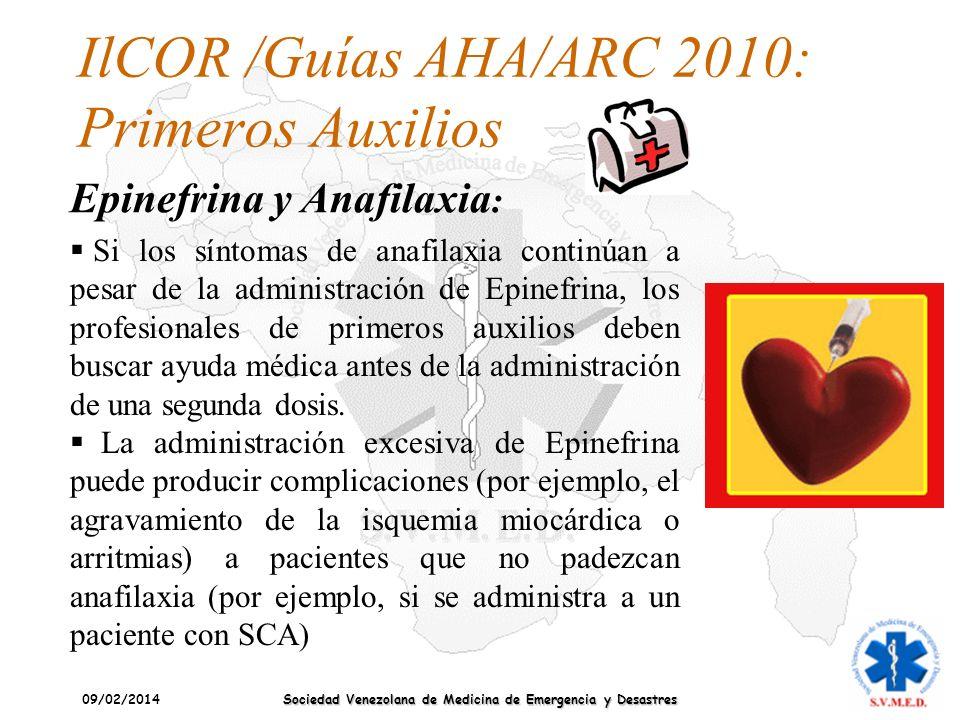 09/02/2014 Sociedad Venezolana de Medicina de Emergencia y Desastres IlCOR /Guías AHA/ARC 2010: Primeros Auxilios Epinefrina y Anafilaxia : Si los sín