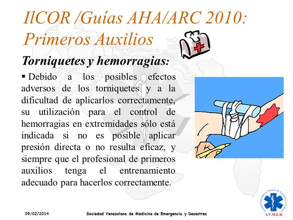 09/02/2014 Sociedad Venezolana de Medicina de Emergencia y Desastres IlCOR /Guías AHA/ARC 2010: Primeros Auxilios Torniquetes y hemorragias : Debido a