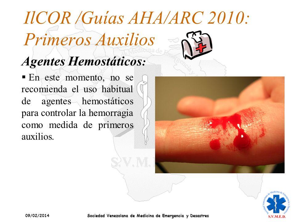 09/02/2014 Sociedad Venezolana de Medicina de Emergencia y Desastres IlCOR /Guías AHA/ARC 2010: Primeros Auxilios Agentes Hemostáticos : En este momen