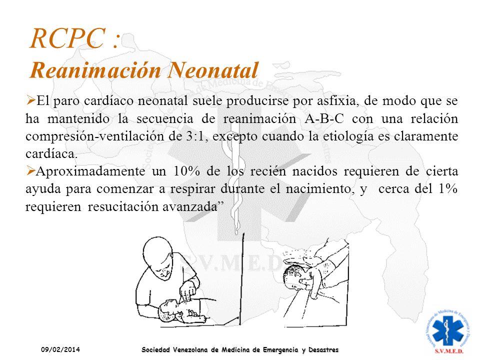 09/02/2014 Sociedad Venezolana de Medicina de Emergencia y Desastres El paro cardíaco neonatal suele producirse por asfixia, de modo que se ha manteni
