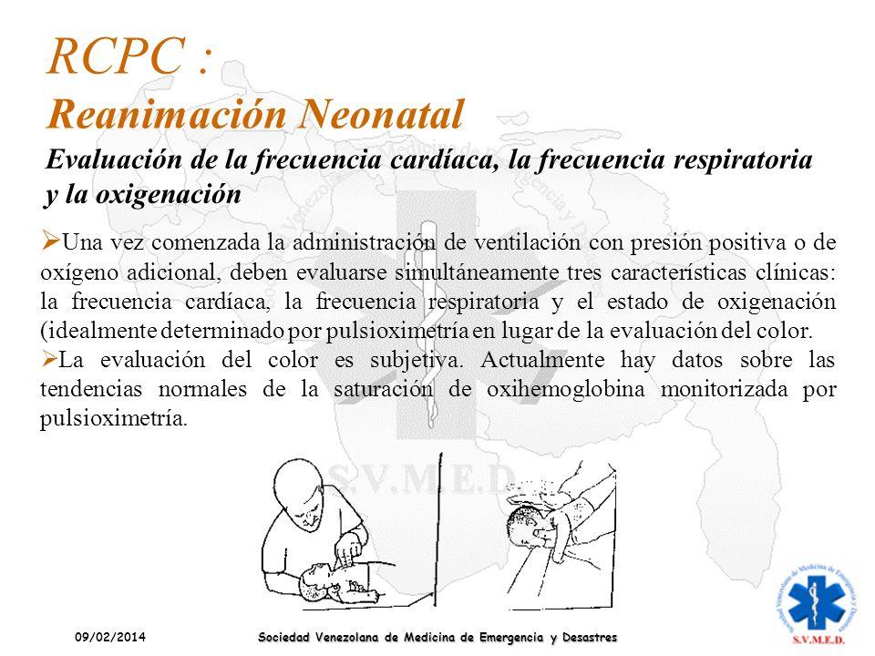 09/02/2014 Sociedad Venezolana de Medicina de Emergencia y Desastres Una vez comenzada la administración de ventilación con presión positiva o de oxíg