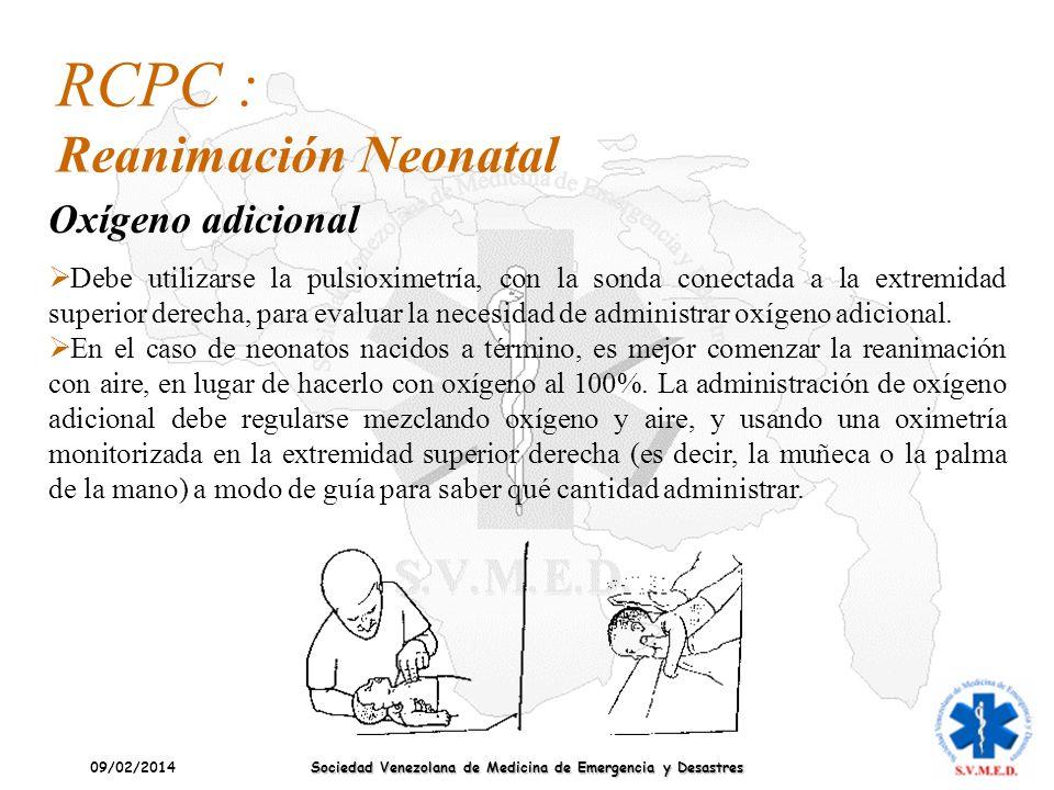 09/02/2014 Sociedad Venezolana de Medicina de Emergencia y Desastres Debe utilizarse la pulsioximetría, con la sonda conectada a la extremidad superio