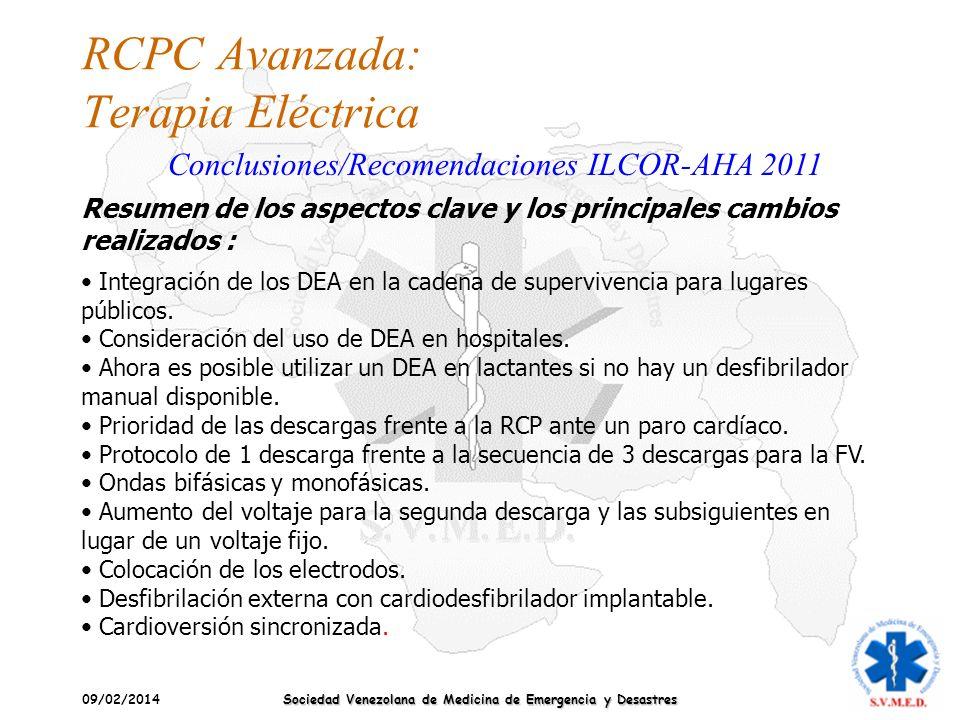 09/02/2014 Sociedad Venezolana de Medicina de Emergencia y Desastres RCPC Avanzada: Terapia Eléctrica Conclusiones/Recomendaciones ILCOR-AHA 2011 Resu