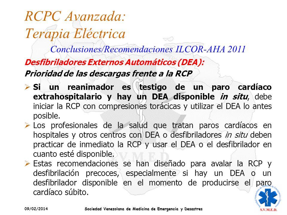 09/02/2014 Sociedad Venezolana de Medicina de Emergencia y Desastres RCPC Avanzada: Terapia Eléctrica Conclusiones/Recomendaciones ILCOR-AHA 2011 Si u