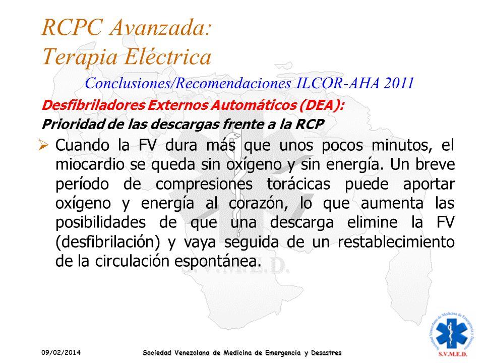 09/02/2014 Sociedad Venezolana de Medicina de Emergencia y Desastres RCPC Avanzada: Terapia Eléctrica Conclusiones/Recomendaciones ILCOR-AHA 2011 Cuan