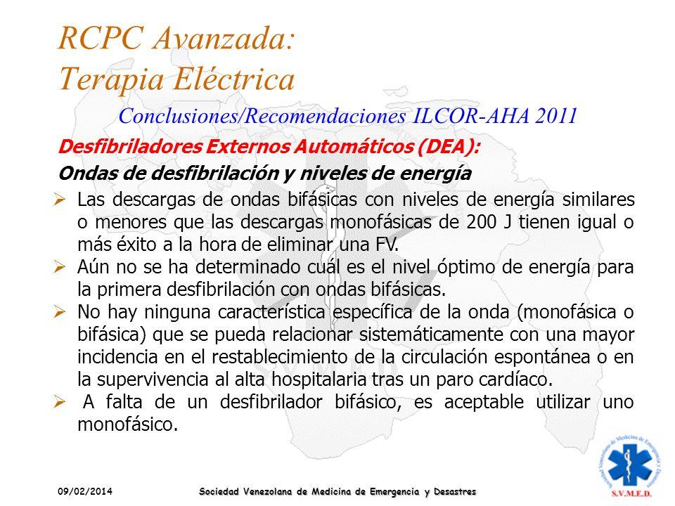 09/02/2014 Sociedad Venezolana de Medicina de Emergencia y Desastres RCPC Avanzada: Terapia Eléctrica Conclusiones/Recomendaciones ILCOR-AHA 2011 Las