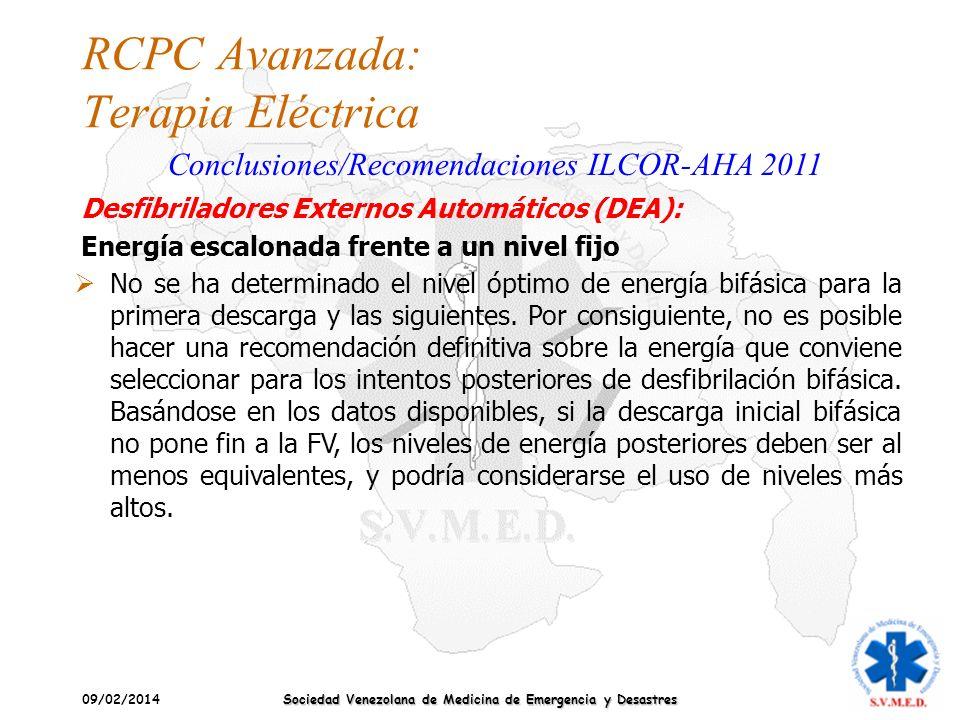 09/02/2014 Sociedad Venezolana de Medicina de Emergencia y Desastres RCPC Avanzada: Terapia Eléctrica Conclusiones/Recomendaciones ILCOR-AHA 2011 No s