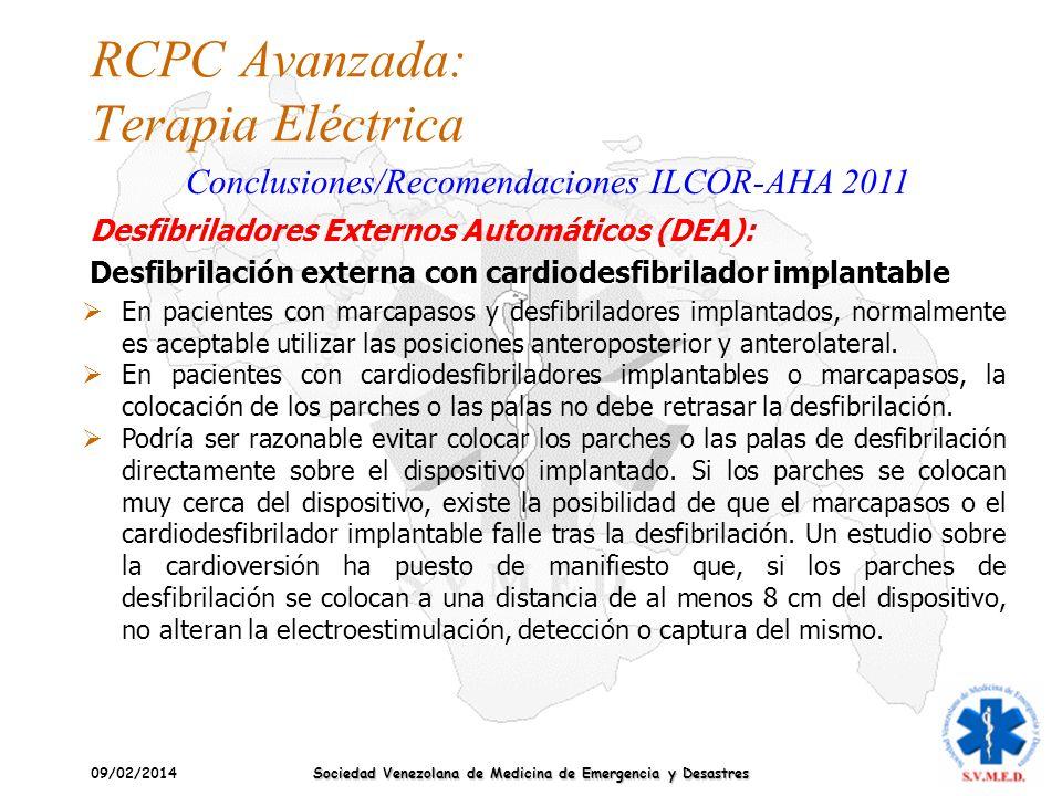 09/02/2014 Sociedad Venezolana de Medicina de Emergencia y Desastres RCPC Avanzada: Terapia Eléctrica Conclusiones/Recomendaciones ILCOR-AHA 2011 En p