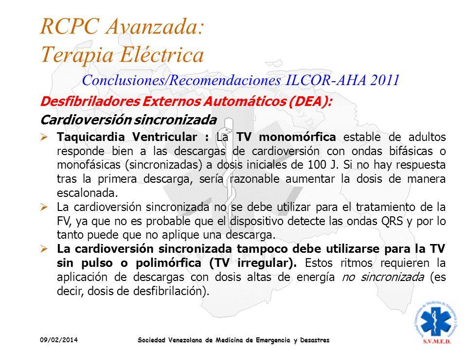 09/02/2014 Sociedad Venezolana de Medicina de Emergencia y Desastres RCPC Avanzada: Terapia Eléctrica Conclusiones/Recomendaciones ILCOR-AHA 2011 Taqu