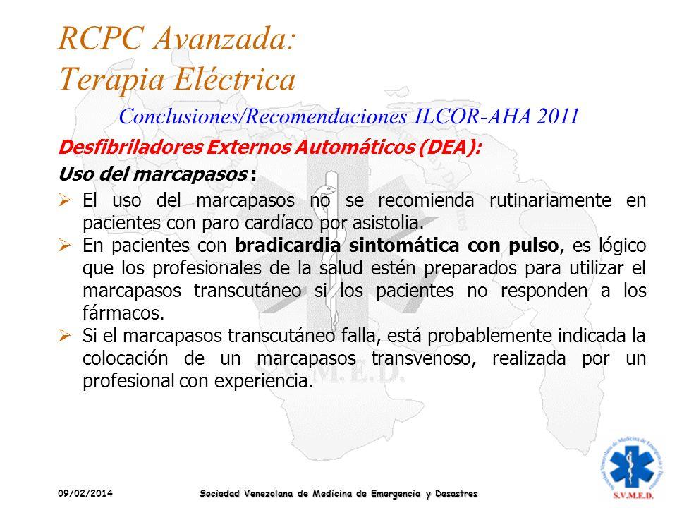 09/02/2014 Sociedad Venezolana de Medicina de Emergencia y Desastres RCPC Avanzada: Terapia Eléctrica Conclusiones/Recomendaciones ILCOR-AHA 2011 El u