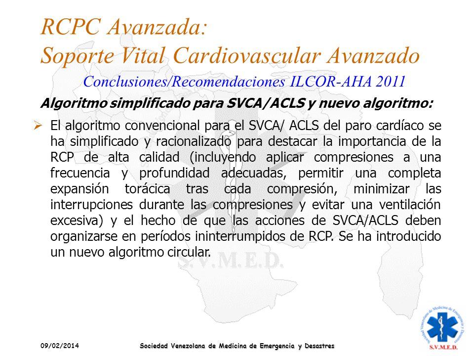 09/02/2014 Sociedad Venezolana de Medicina de Emergencia y Desastres RCPC Avanzada: Soporte Vital Cardiovascular Avanzado Conclusiones/Recomendaciones