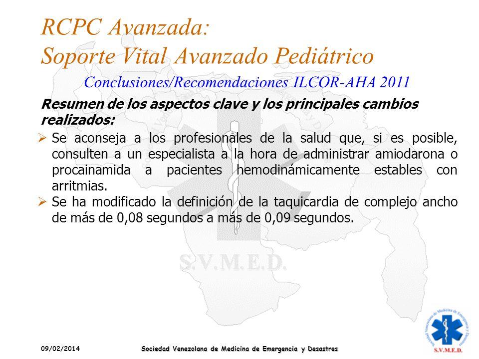 09/02/2014 Sociedad Venezolana de Medicina de Emergencia y Desastres RCPC Avanzada: Soporte Vital Avanzado Pediátrico Conclusiones/Recomendaciones ILC