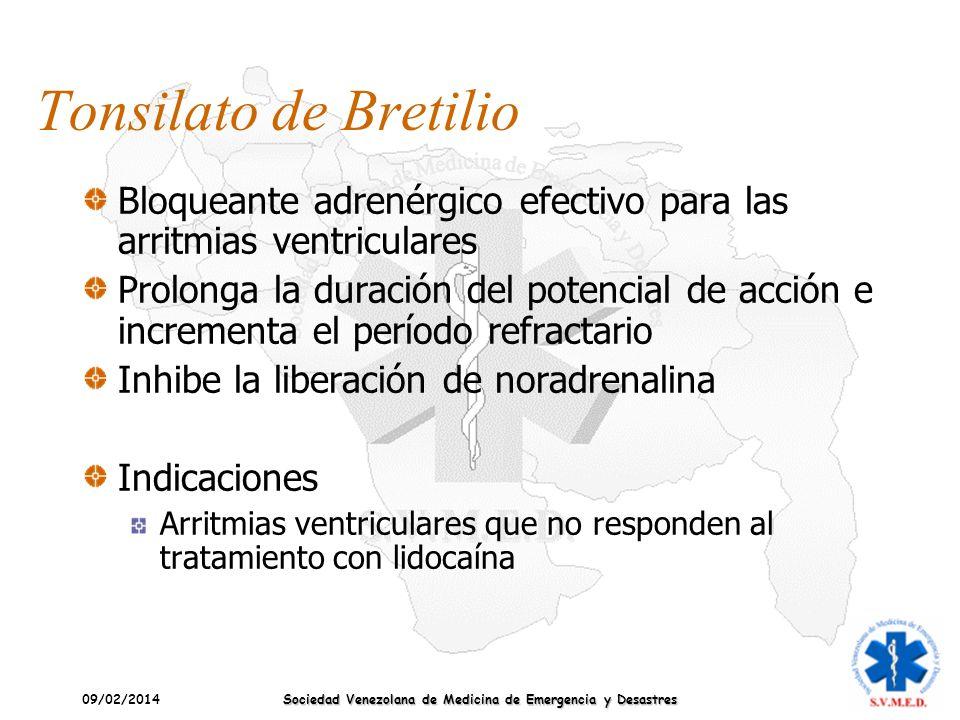 09/02/2014 Sociedad Venezolana de Medicina de Emergencia y Desastres Tonsilato de Bretilio Bloqueante adrenérgico efectivo para las arritmias ventricu