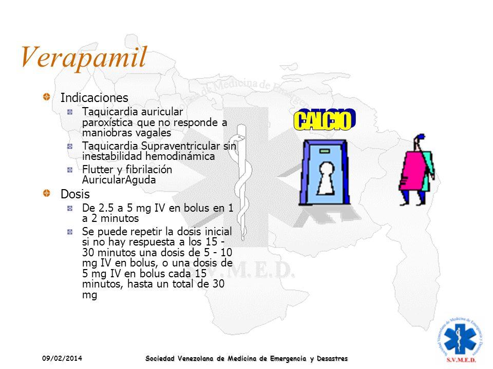 09/02/2014 Sociedad Venezolana de Medicina de Emergencia y Desastres Verapamil Indicaciones Taquicardia auricular paroxística que no responde a maniob
