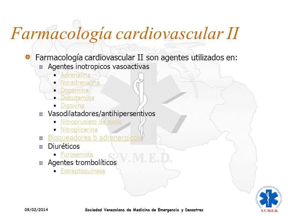 09/02/2014 Sociedad Venezolana de Medicina de Emergencia y Desastres Farmacología cardiovascular II Farmacología cardiovascular II son agentes utiliza