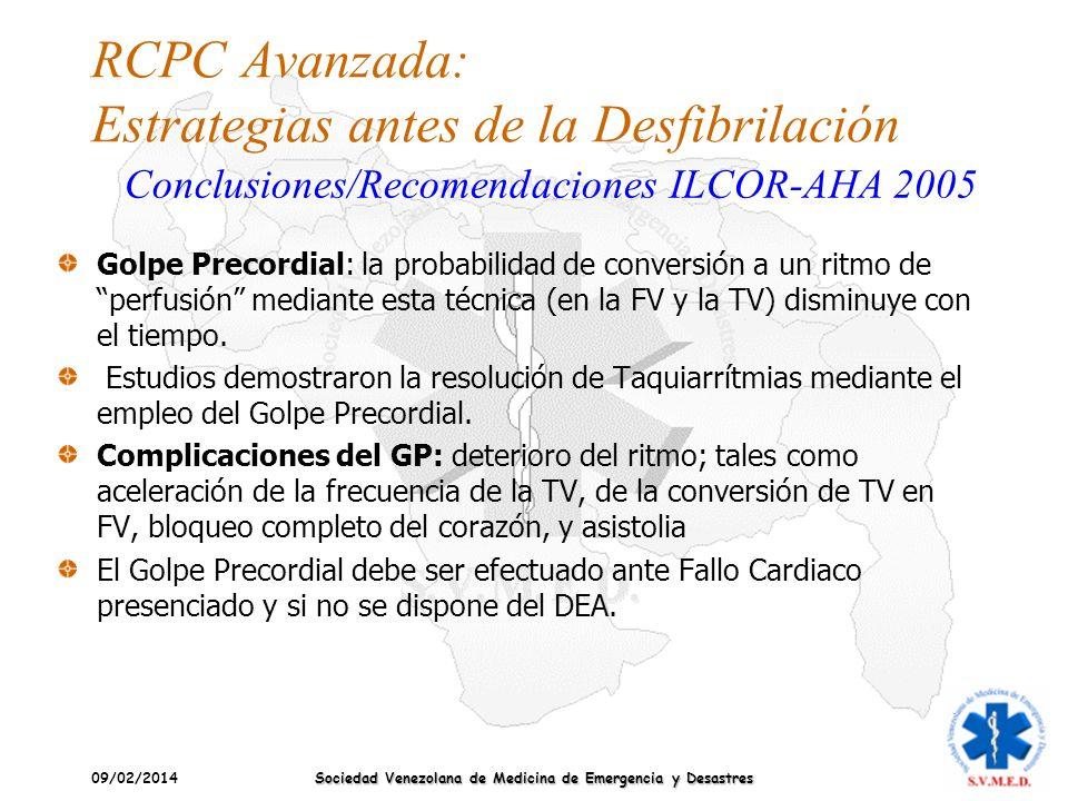 09/02/2014 Sociedad Venezolana de Medicina de Emergencia y Desastres RCPC Avanzada: Estrategias antes de la Desfibrilación Golpe Precordial: la probab