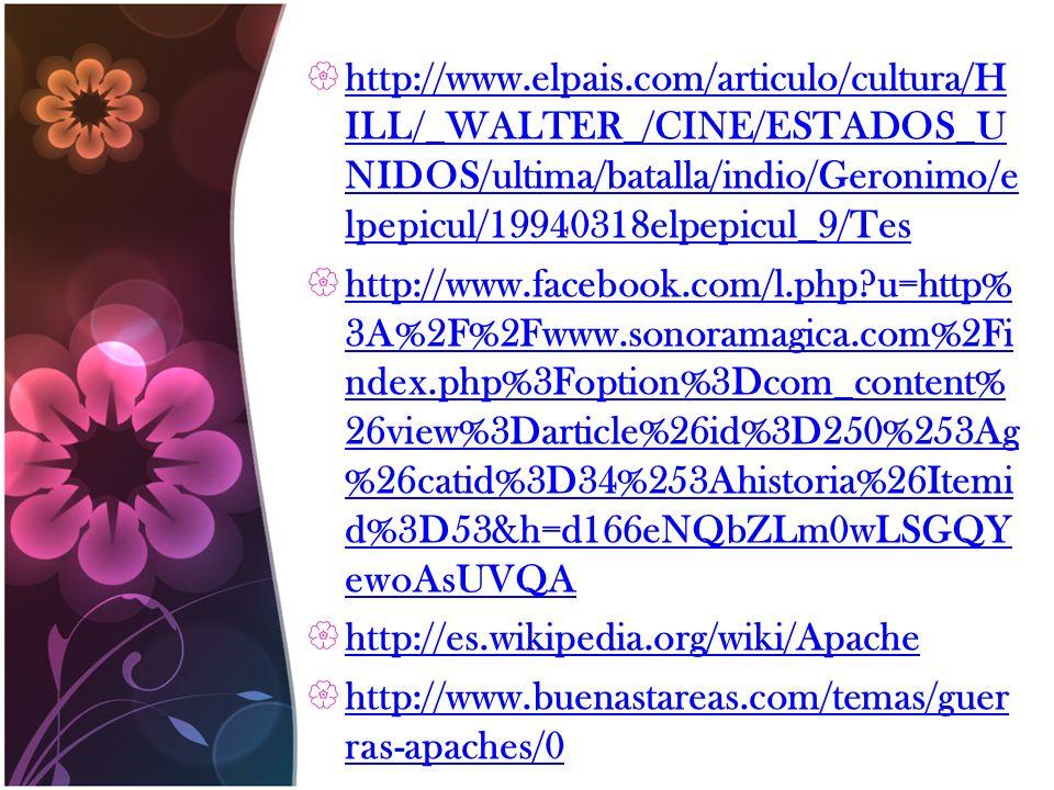 http://www.elpais.com/articulo/cultura/H ILL/_WALTER_/CINE/ESTADOS_U NIDOS/ultima/batalla/indio/Geronimo/e lpepicul/19940318elpepicul_9/Tes http://www