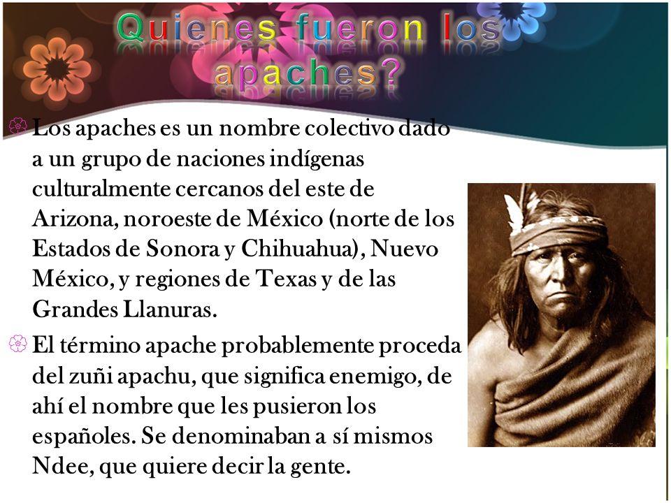 Los apaches es un nombre colectivo dado a un grupo de naciones indígenas culturalmente cercanos del este de Arizona, noroeste de México (norte de los