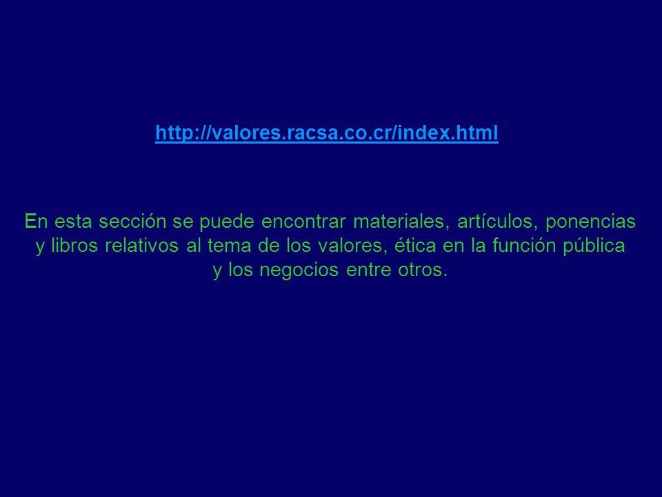 http://valores.racsa.co.cr/index.html En esta sección se puede encontrar materiales, artículos, ponencias y libros relativos al tema de los valores, é