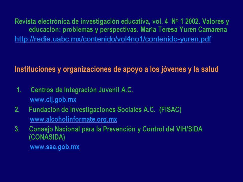 Revista electrónica de investigación educativa, vol. 4 N° 1 2002. Valores y educación: problemas y perspectivas. María Teresa Yurén Camarena http://re