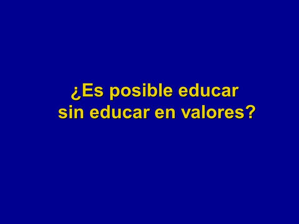¿Es posible educar sin educar en valores?