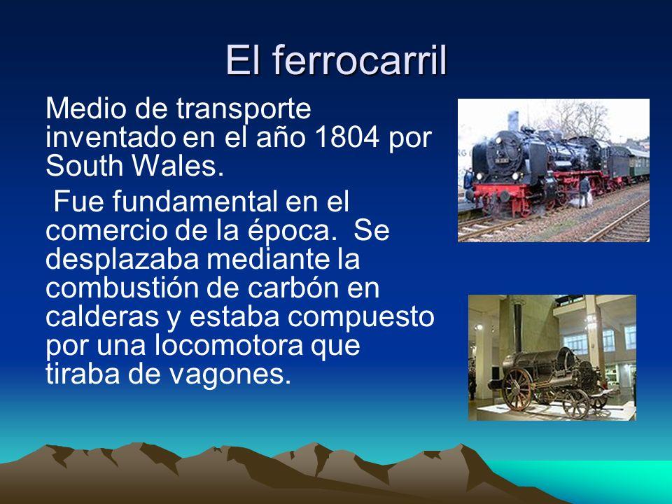 El ferrocarril Medio de transporte inventado en el año 1804 por South Wales.