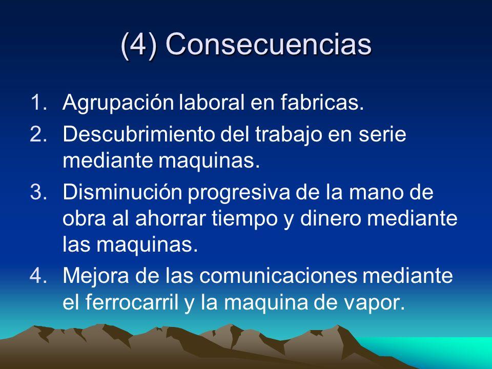 (4) Consecuencias 1.Agrupación laboral en fabricas.