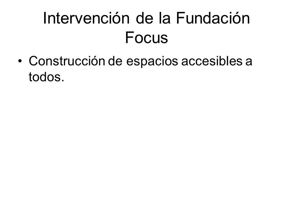 Intervención de la Fundación Focus Construcción de espacios accesibles a todos.