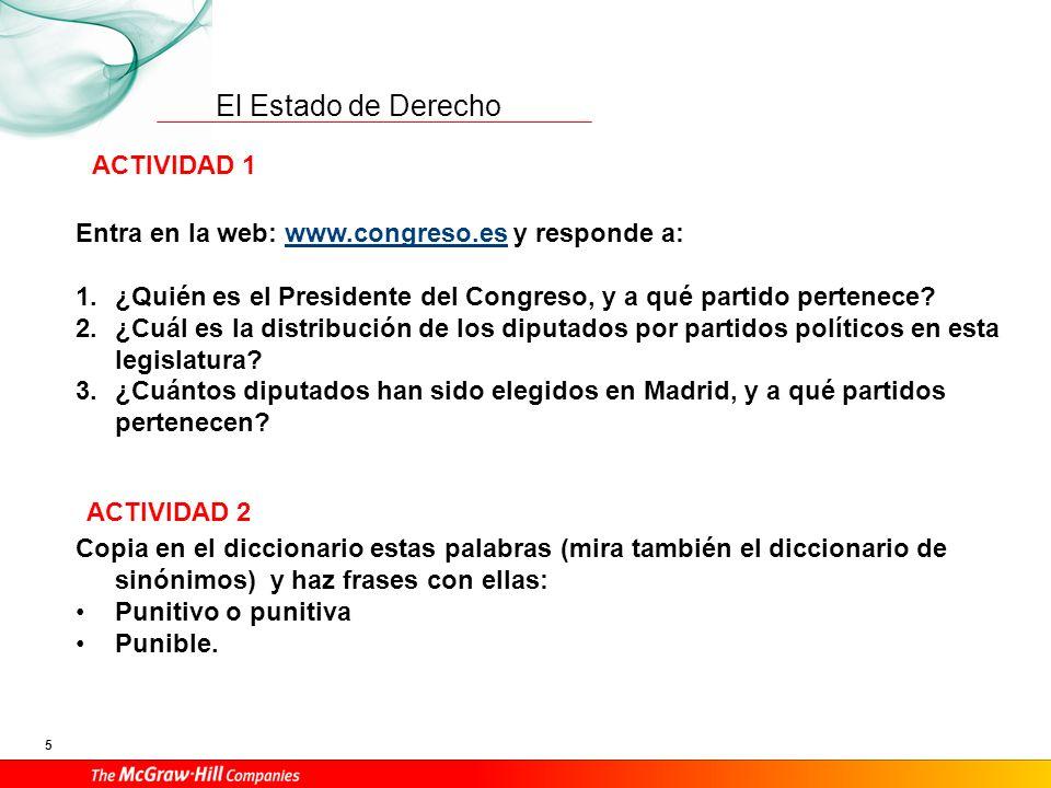 El Estado de Derecho 5 Entra en la web: www.congreso.es y responde a:www.congreso.es 1.¿Quién es el Presidente del Congreso, y a qué partido pertenece.