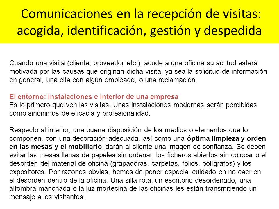 Comunicaciones en la recepción de visitas: acogida, identificación, gestión y despedida Cuando una visita (cliente, proveedor etc.) acude a una oficin