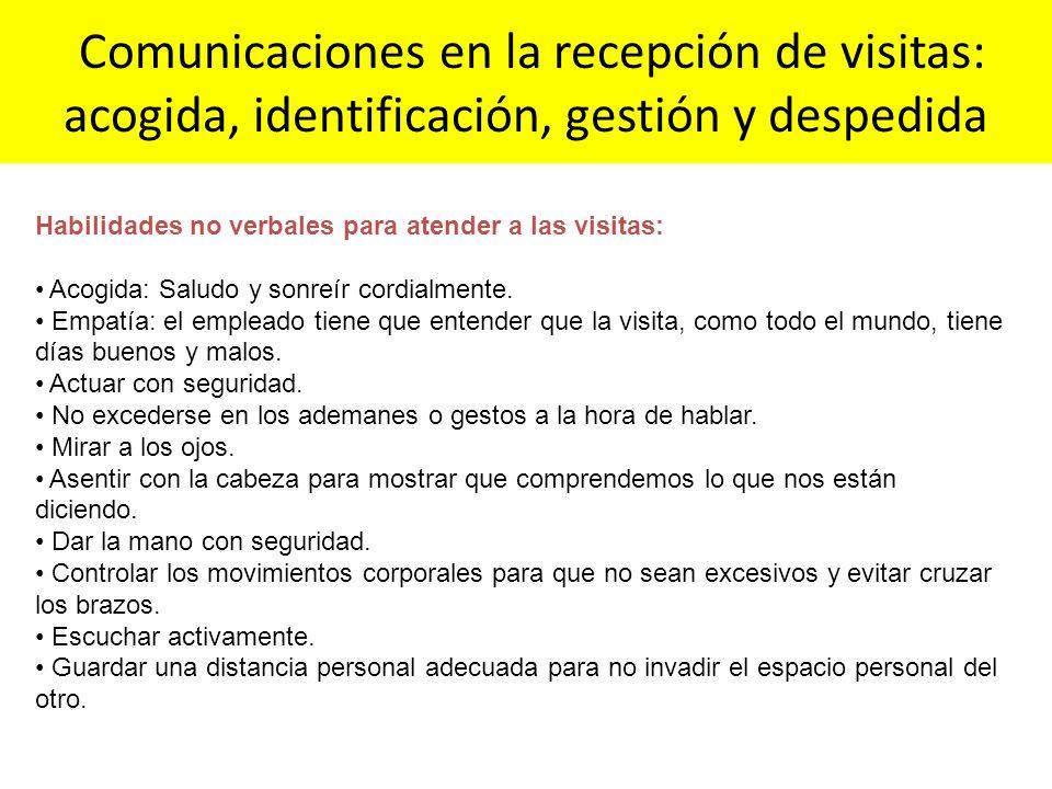 Comunicaciones en la recepción de visitas: acogida, identificación, gestión y despedida Habilidades no verbales para atender a las visitas: Acogida: S