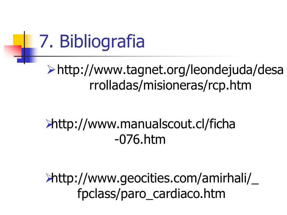 7. Bibliografia http://www.tagnet.org/leondejuda/desa rrolladas/misioneras/rcp.htm http://www.manualscout.cl/ficha -076.htm http://www.geocities.com/a