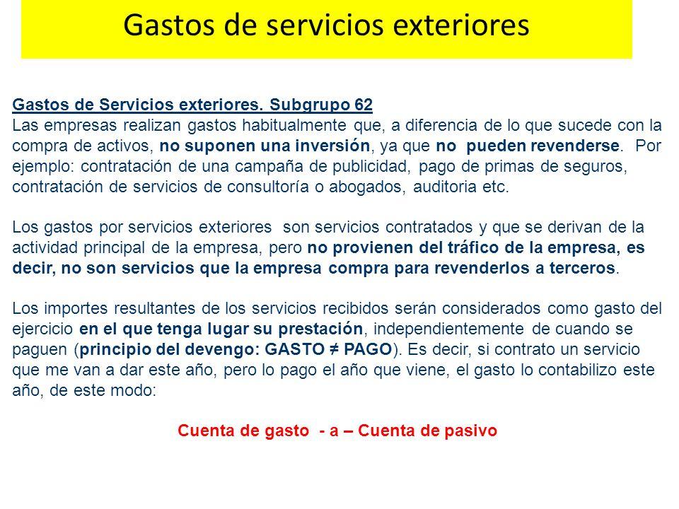 Gastos de Servicios exteriores. Subgrupo 62 Las empresas realizan gastos habitualmente que, a diferencia de lo que sucede con la compra de activos, no