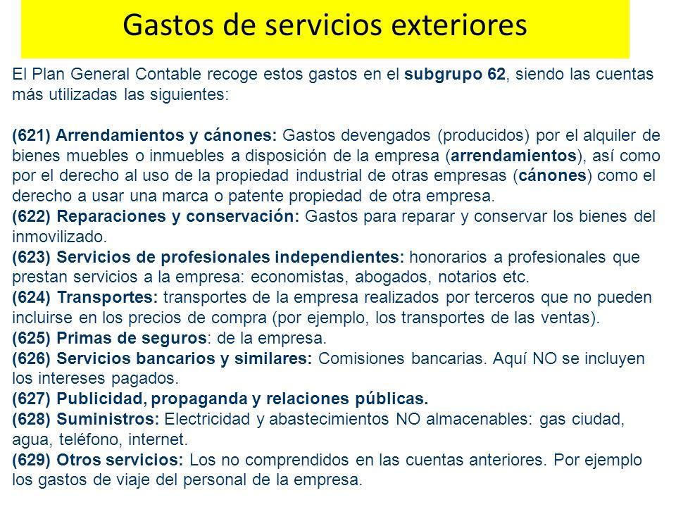 El Plan General Contable recoge estos gastos en el subgrupo 62, siendo las cuentas más utilizadas las siguientes: (621) Arrendamientos y cánones: Gast