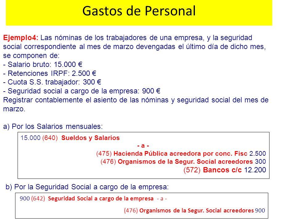 Ejemplo4: Las nóminas de los trabajadores de una empresa, y la seguridad social correspondiente al mes de marzo devengadas el último día de dicho mes,