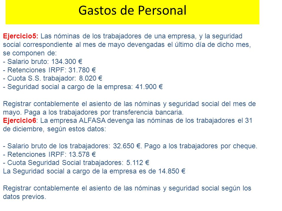 Ejercicio5: Las nóminas de los trabajadores de una empresa, y la seguridad social correspondiente al mes de mayo devengadas el último día de dicho mes