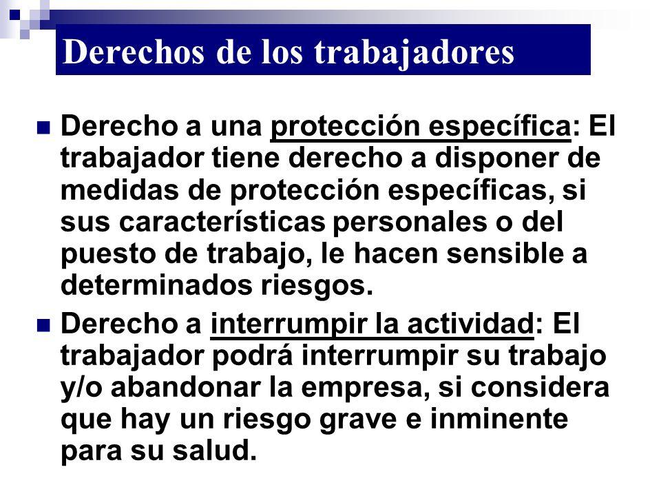 Derecho a una protección específica: El trabajador tiene derecho a disponer de medidas de protección específicas, si sus características personales o