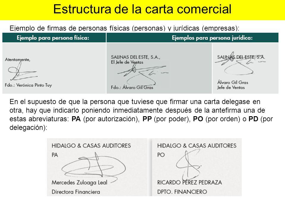 Ejemplo de firmas de personas físicas (personas) y jurídicas (empresas): En el supuesto de que la persona que tuviese que firmar una carta delegase en