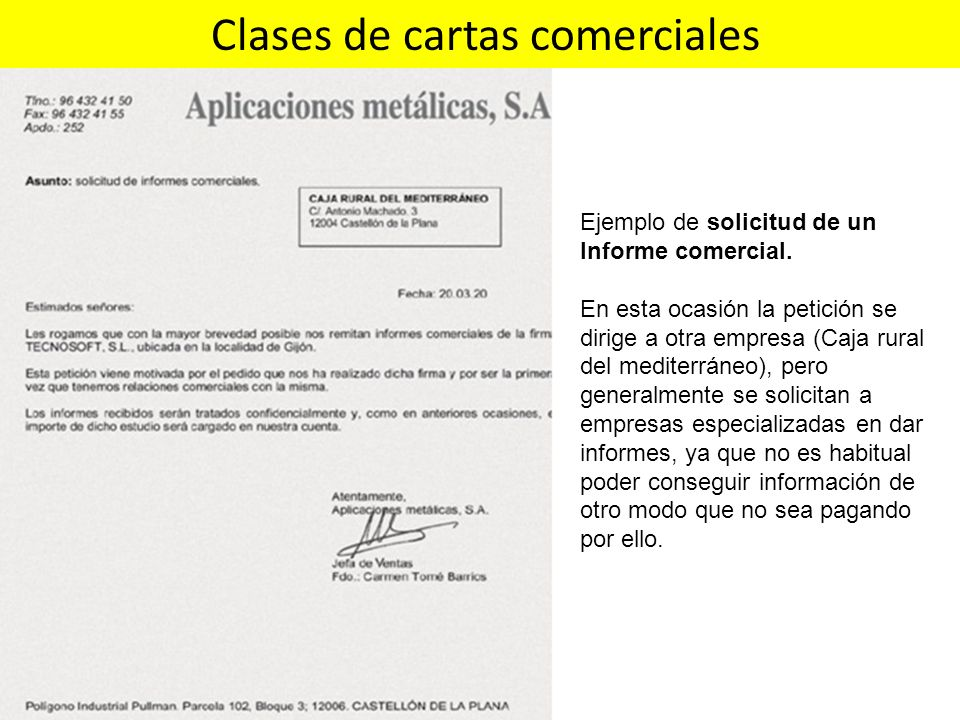 Clases de cartas comerciales Ejemplo de solicitud de un Informe comercial. En esta ocasión la petición se dirige a otra empresa (Caja rural del medite