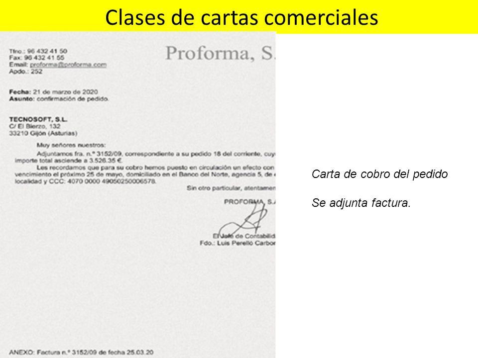 Carta de cobro del pedido Se adjunta factura. Clases de cartas comerciales