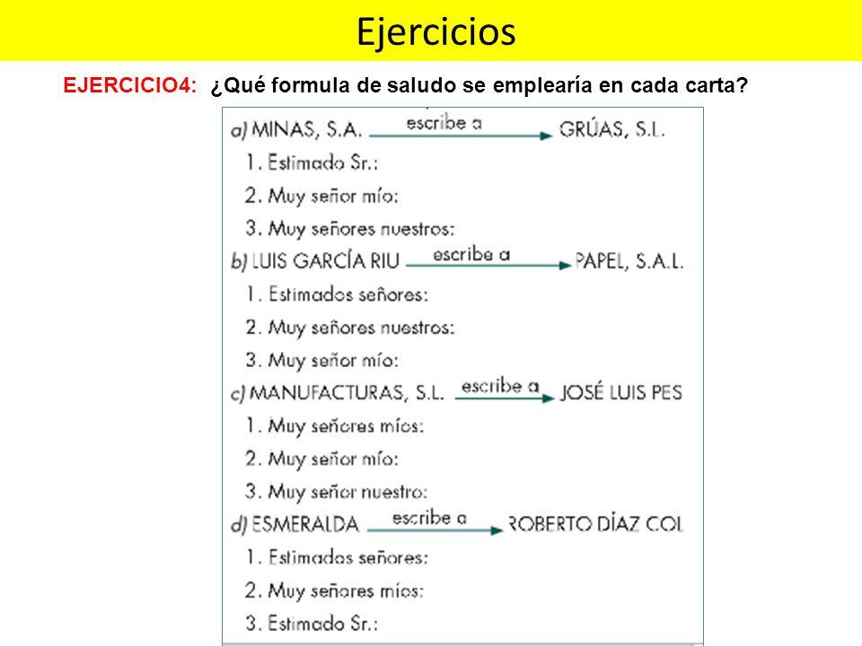 Ejercicios EJERCICIO4: ¿Qué formula de saludo se emplearía en cada carta?
