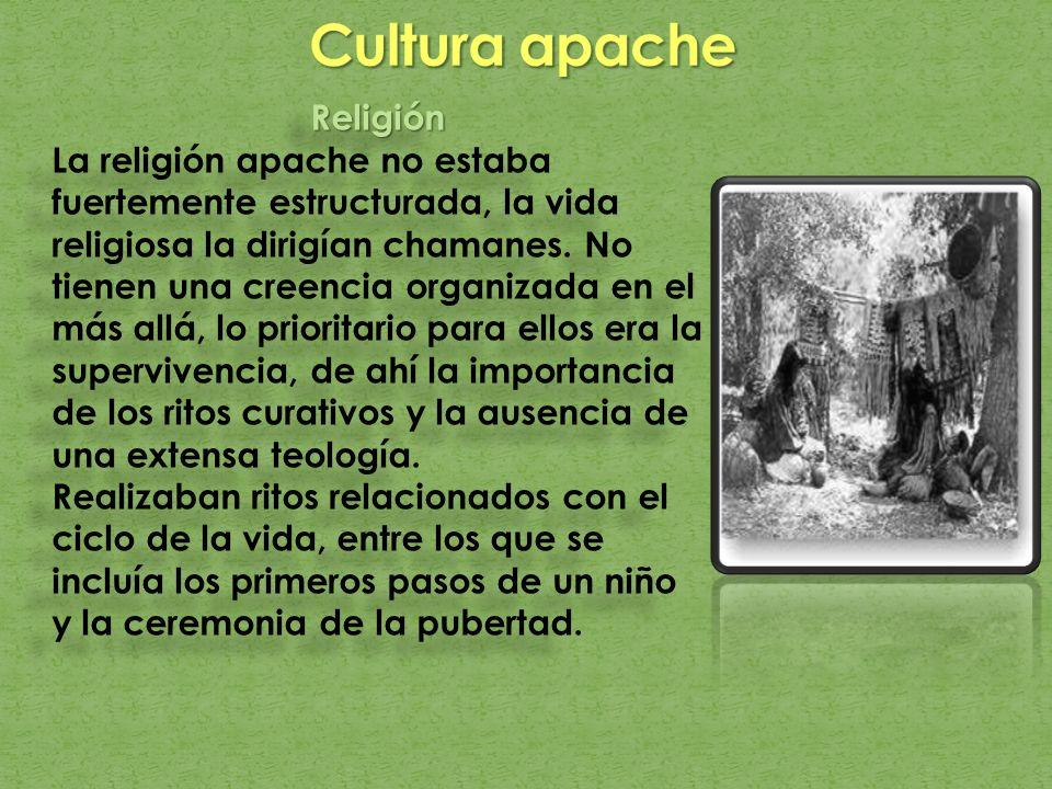 Religión La religión apache no estaba fuertemente estructurada, la vida religiosa la dirigían chamanes. No tienen una creencia organizada en el más al