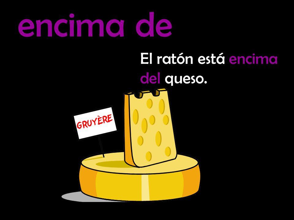 fuera de El ratón está fuera del queso.