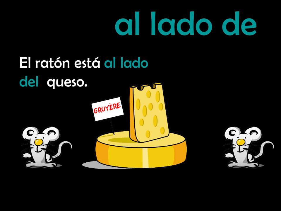 detrás de El ratón está detrás del queso.