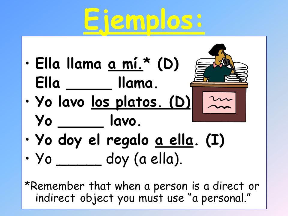 Ejemplos: El mesero le dio la cuenta a Laura.–El mesero ___ ____ dio (a ella).