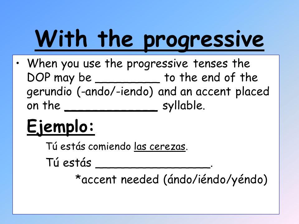 Vamos a practicar-rewrite with pronouns.