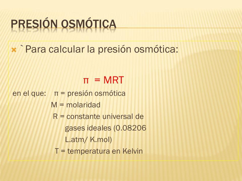 ¿Qué es ósmosis y presión osmótica? Ósmosis: movimiento neto del disolvente de donde hay mayor cantidad hacia donde hay menor cantidad de moléculas de